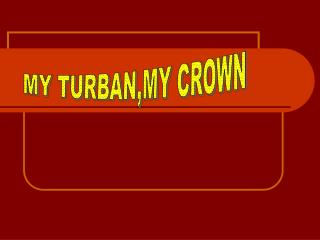 MY TURBAN,MY CROWN