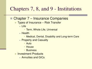 Chapters 7, 8, and 9 - Institutions