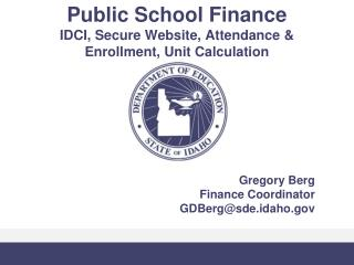 Public School Finance  IDCI, Secure Website, Attendance & Enrollment, Unit Calculation