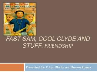 Fast Sam, Cool Clyde and stuff : Friendship