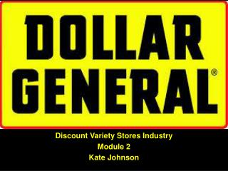 Discount Variety Stores Industry Module 2 Kate Johnson