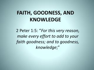 FAITH, GOODNESS, AND KNOWLEDGE