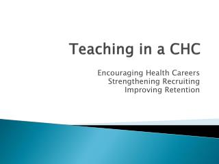 Teaching in a CHC