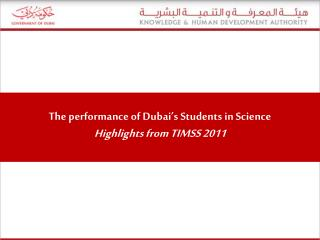 The performance of Dubai's Students in Science Highlights from TIMSS 2011