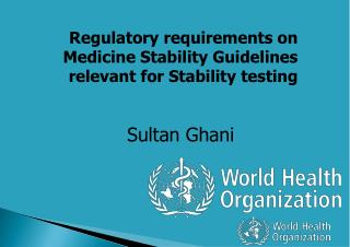 Regulatory requirements on Medicine Stability Guidelines relevant for Stability testing