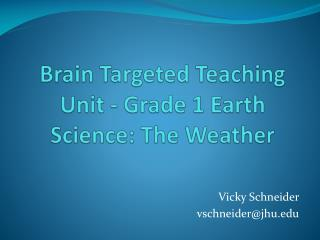 Brain Targeted Teaching Unit - Grade 1 Earth  Science : The Weather
