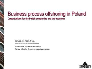 Business process offshoring in Poland  Opportunities for the Polish companies and the economy