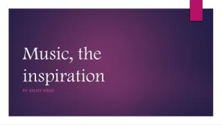 Music, the inspiration
