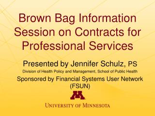 Brown Bag Information Session on  Contracts  for Professional  Services