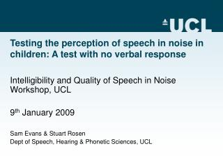 Testing the perception of speech in noise in children: A test with no verbal response