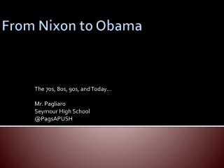 From Nixon to Obama