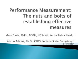Performance Measurement: The nuts and bolts of establishing effective measures