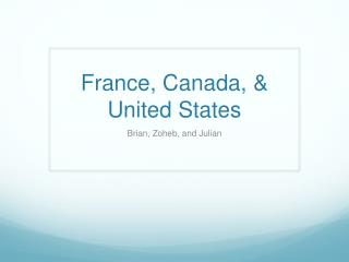 France, Canada, & United States