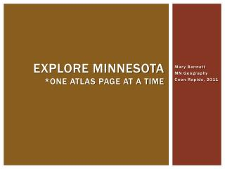 Explore Minnesota *One atlas page at a time