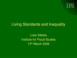 Living Standards and Inequality