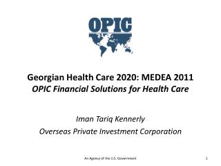 Georgian  Health Care 2020: MEDEA 2011 OPIC Financial Solutions for Health Care