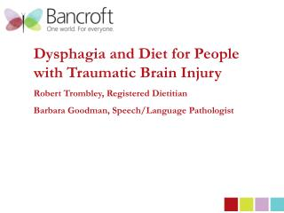 Dysphagia and Diet for People with Traumatic Brain Injury Robert  Trombley , Registered Dietitian