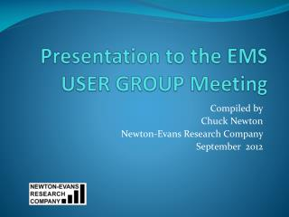 Presentation to the EMS USER GROUP Meeting
