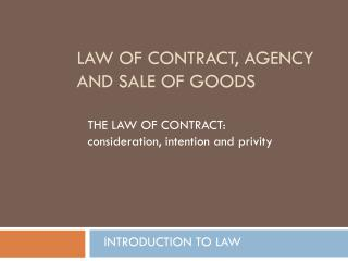 Law of contract, agency and sale of goods