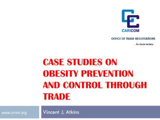 CASE STUDIES ON OBESITY PREVENTION AND CONTROL THROUGH TRADE