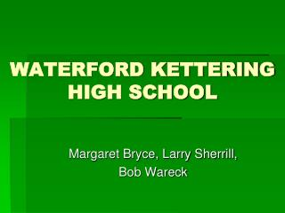 WATERFORD KETTERING HIGH SCHOOL