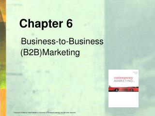 Chapter 6 Business-to-Business (B2B)Marketing