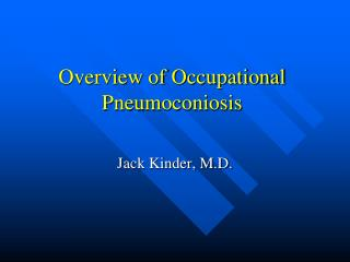 Overview of Occupational Pneumoconiosis
