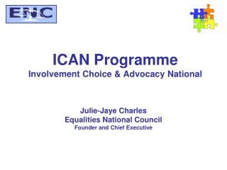 ICAN Programme Involvement Choice & Advocacy National