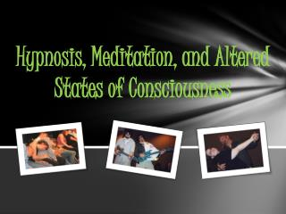 Hypnosis, Meditation, and Altered States of Consciousness