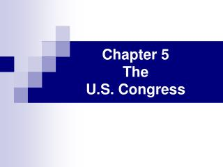 Chapter 5 The  U.S. Congress