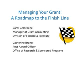Managing Your Grant: A Roadmap to the Finish Line