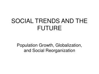 SOCIAL TRENDS AND THE FUTURE