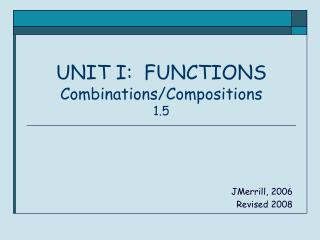 UNIT I:  FUNCTIONS Combinations/Compositions 1.5
