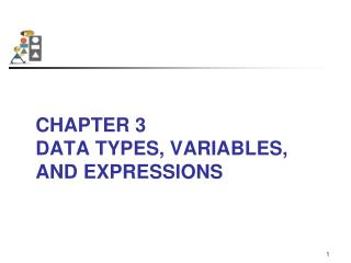 Chapter 3 Data Types, Variables, and Expressions