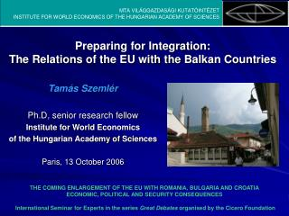 Preparing for Integration: The Relation s  of the EU with the Balkan Countries