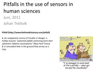 Pitfalls  in the  use  of sensors in human  sciences