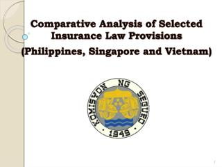 Comparative Analysis of Selected Insurance Law Provisions  (Philippines, Singapore and Vietnam)