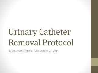 Urinary Catheter Removal Protocol
