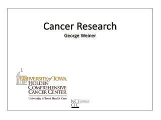 Cancer Research George Weiner
