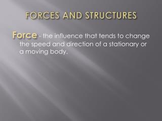 FORCES AND STRUCTURES