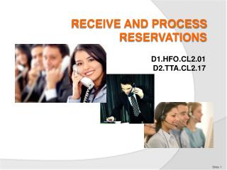 RECEIVE AND PROCESS RESERVATIONS
