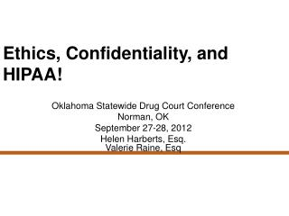 Ethics, Confidentiality,  and HIPAA !