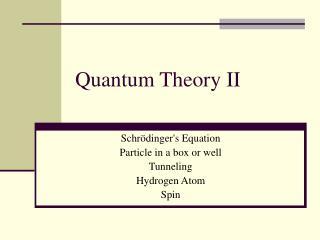 Quantum Theory II