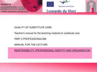 QUALITY OF SUBSTITUTE CARE Teacher's manual for the teaching material on substitute care