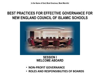 In  the Name of God, Most Gracious, Most Merciful BEST PRACTICES FOR EFFECTIVE GOVERNANCE FOR