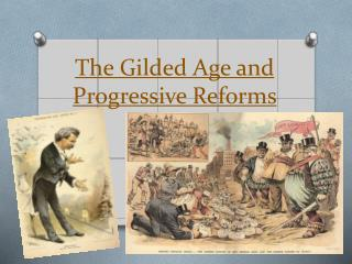 The Gilded Age and Progressive Reforms