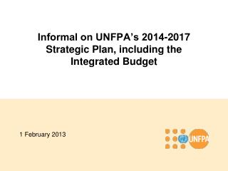Informal on UNFPA's 2014-2017 Strategic Plan, including the Integrated Budget