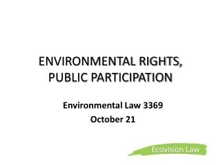 ENVIRONMENTAL RIGHTS, PUBLIC PARTICIPATION