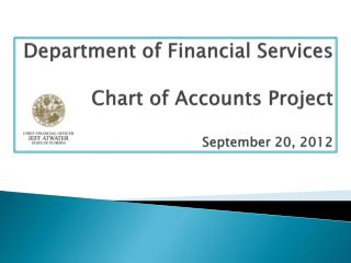 Department of Financial Services Chart of Accounts Project September 20, 2012