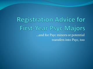 Registration Advice for First-Year  Psyc  Majors